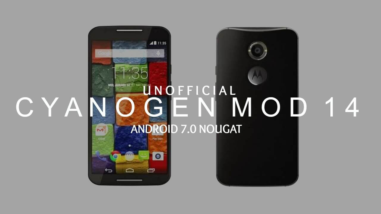 Download & Install CM14 Nougat ROM On Moto X 2nd Gen
