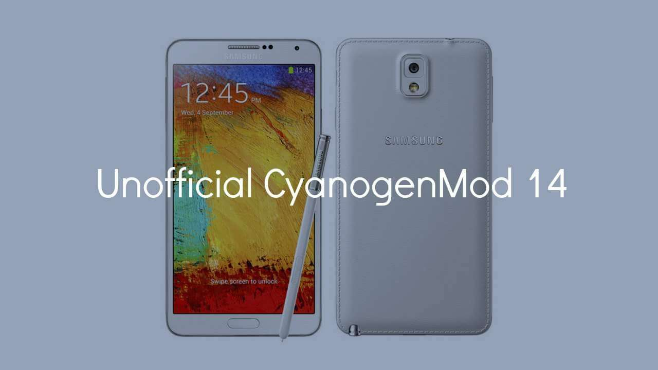 Install CM14 Nougat ROM On Galaxy Note 3 Android 7.0