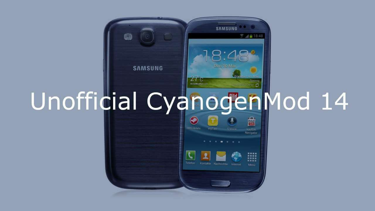 Download & Install CM14 Nougat ROM On Galaxy S3 Android 7.0