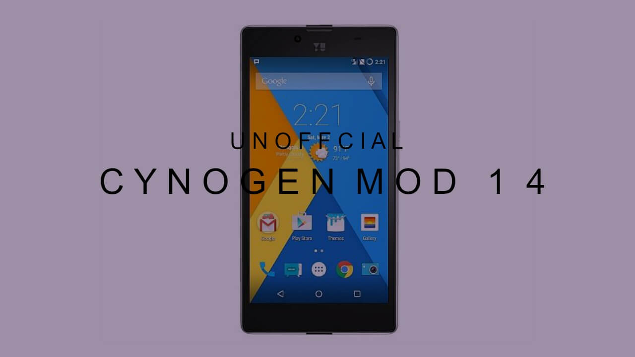 Download & Install CM14 Nougat ROM On Yu Yuphoria Android 7.0