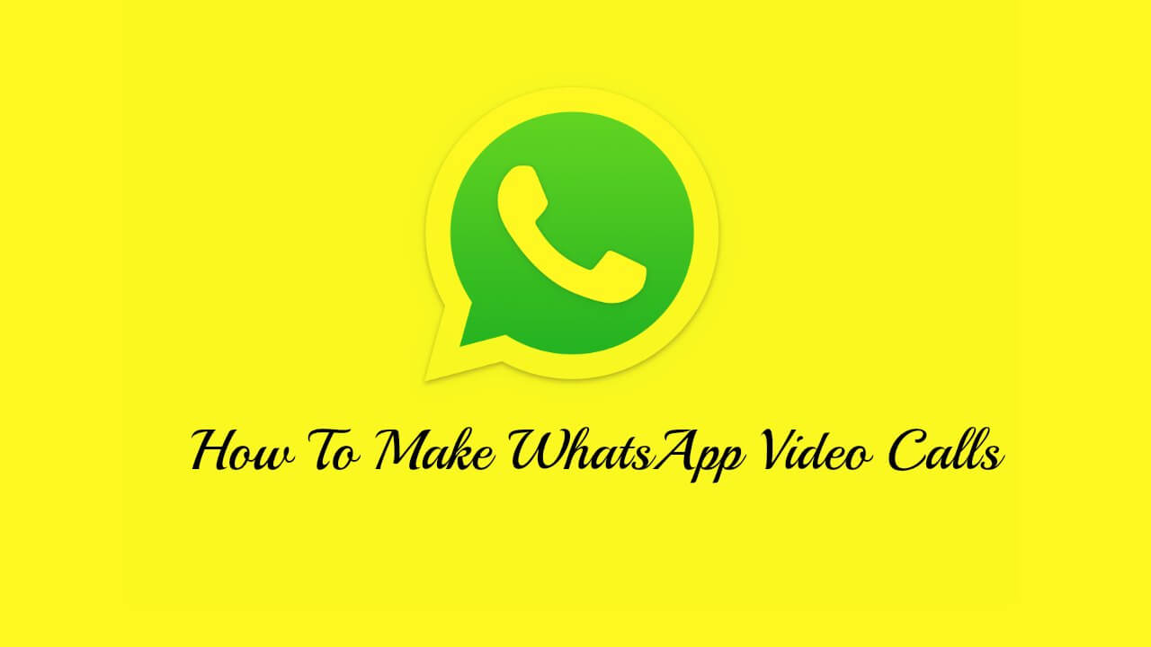 Make WhatsApp Video Calls