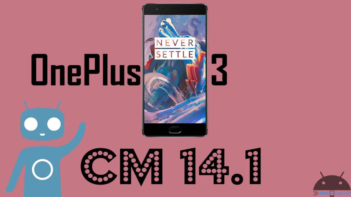 Flash Official CM 14.1 On OnePlus 3