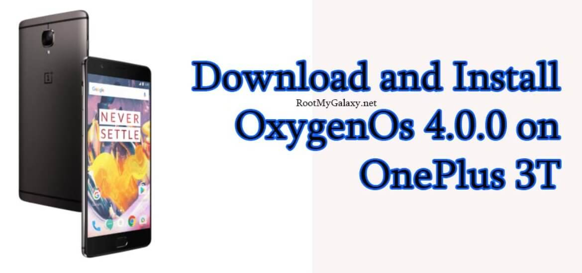 OxygenOs 4.0.0 Update for OnePlus 3T