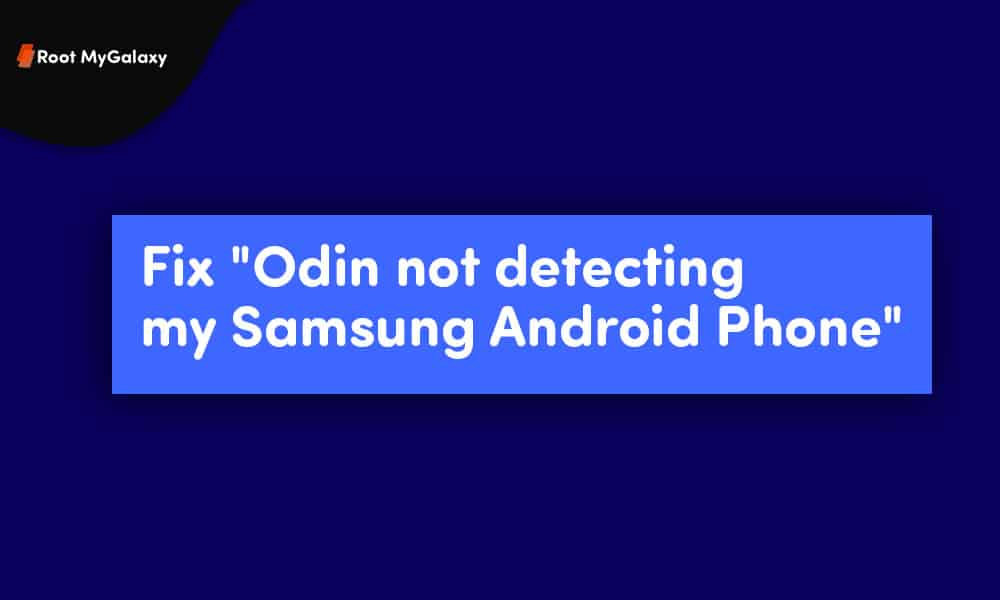 "Fix ""Odin not detecting my Samsung Android Phone"""
