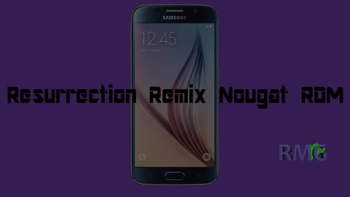 Download and Install Resurrection Remix On Galaxy S6
