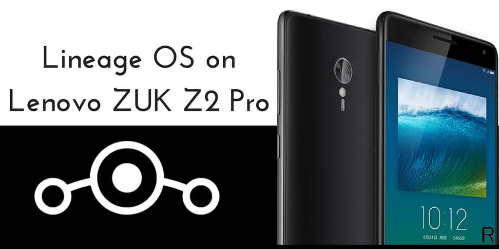 Lineage OS 14.1 on Lenovo ZUK Z2 Pro
