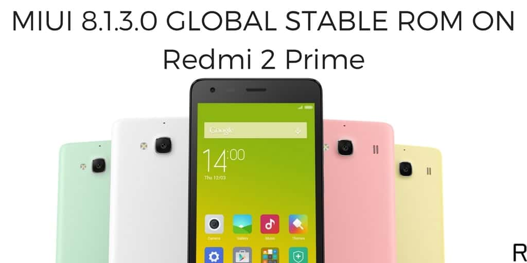MIUI 8.1.3.0 GLOBAL STABLE ROM ON Redmi 2 Prime
