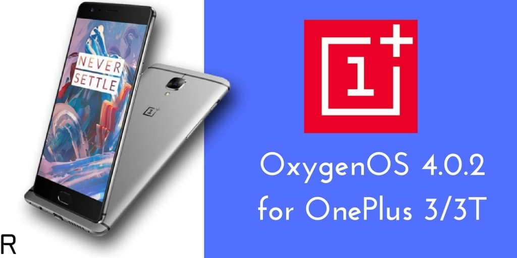 OxygenOS 4.0.1 for OnePlus 3/3T