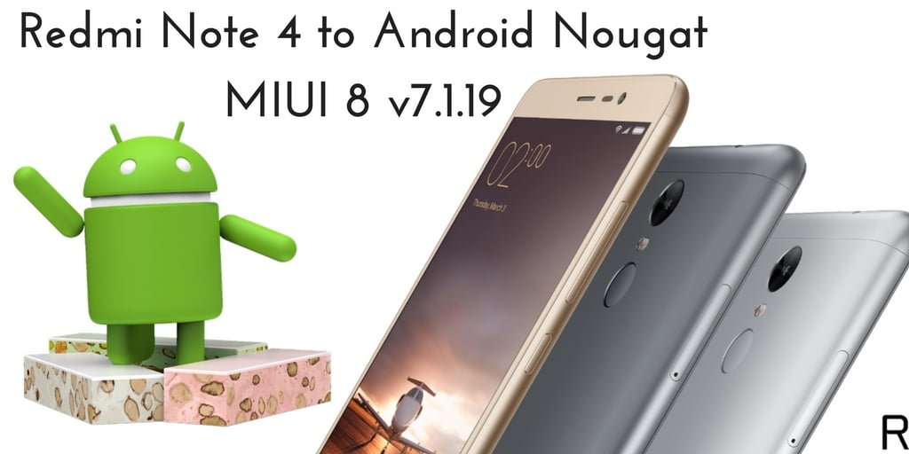 REDMI NOTE 4 TO ANDROID NOUGAT MIUI 8 V7.1.19
