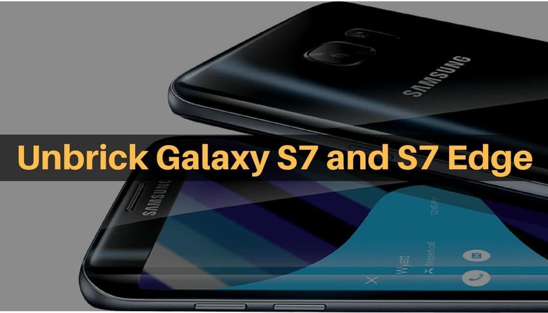 Unbrick Galaxy S7 and S7 Edge