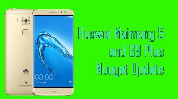 Huawei Maimang 5 and G9 Plus
