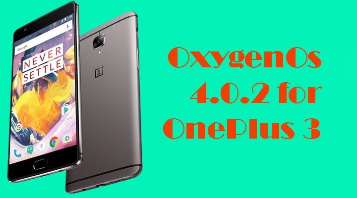 Oneplus 3 and 3T to receive OxygenOs 4.0.2