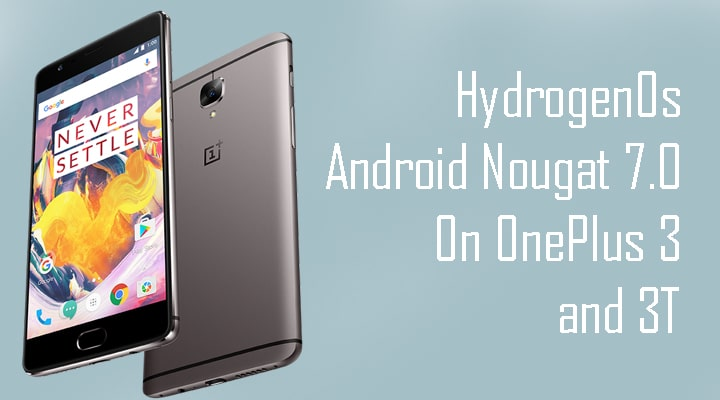 HydrogenOs Android Nougat 7.0 On OnePlus 3