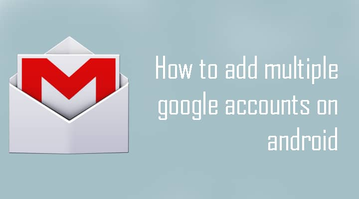 add multiple google accounts on android