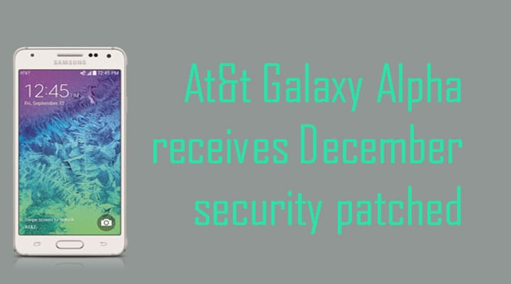 AT&T Galaxy Alpha Gets December Security Patch G850AUCS1BOC8 OTA Update