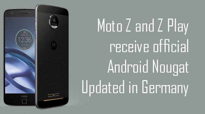 Moto Z and Z Play receive official Android Nougat