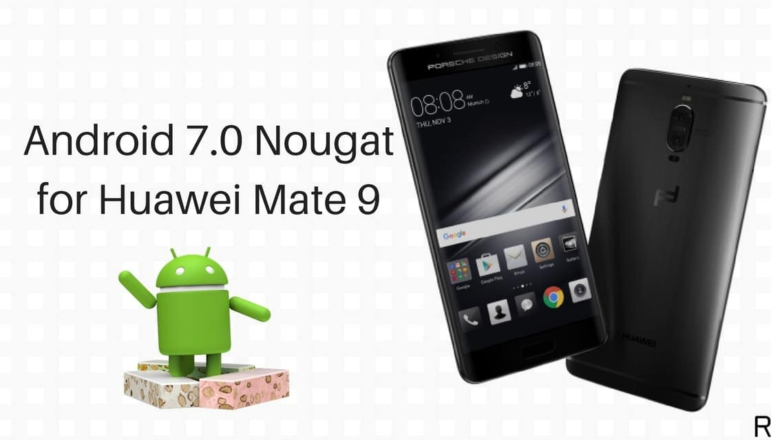 Huawei Mate 9 Nougat Firmware