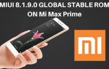 MIUI 8.1.9.0 GLOBAL STABLE ROM ON Mi Max Prime