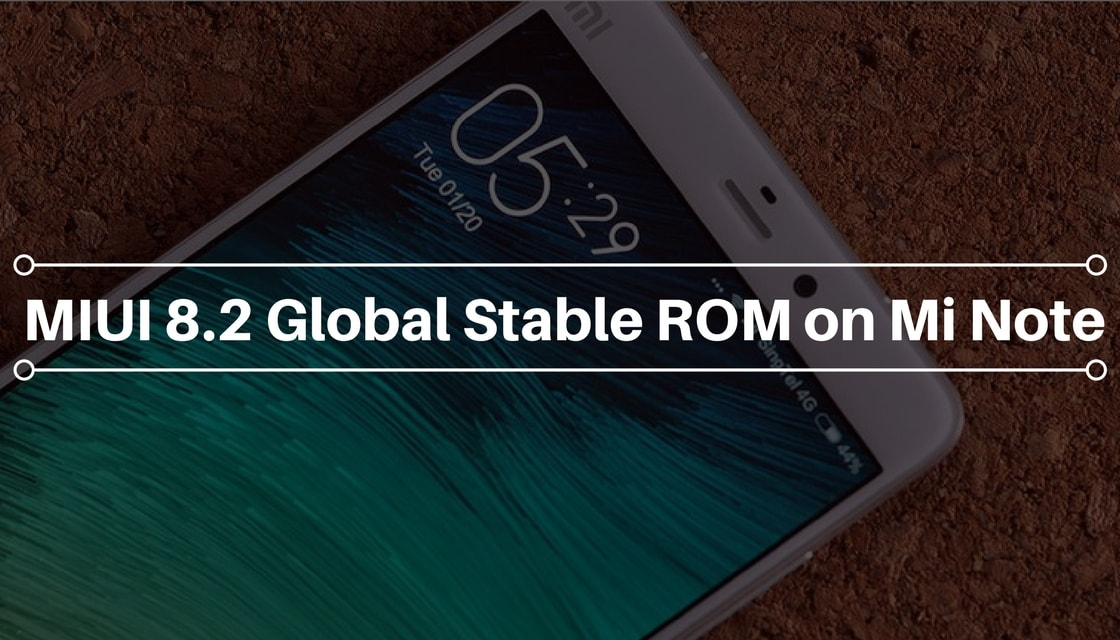 MIUI 8.2 Global Stable ROM on Mi Note