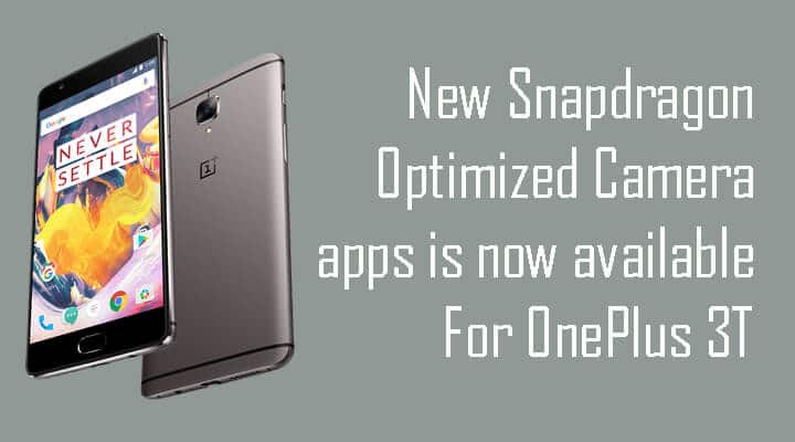 Snapdragon Optimized Camera app for OnePlus 3T