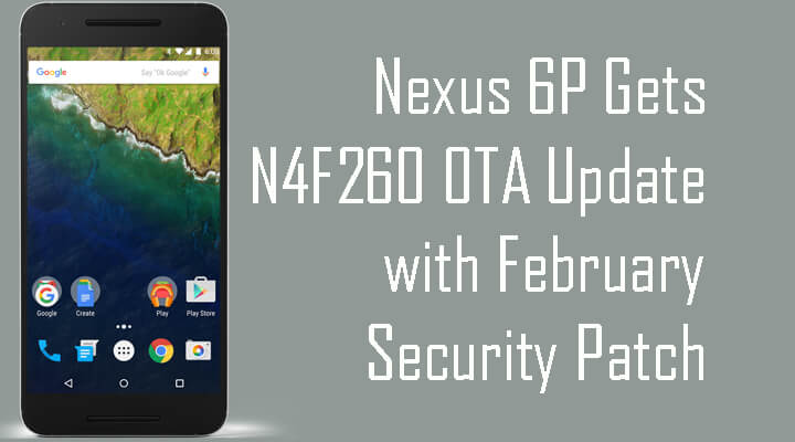 Nexus 6P Gets N4F26O OTA Update with February Security Patch