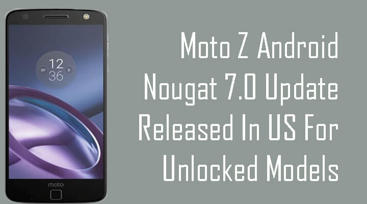Moto Z Android Nougat