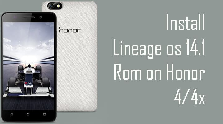 Lineage os 14.1 Rom on Honor 4/4x