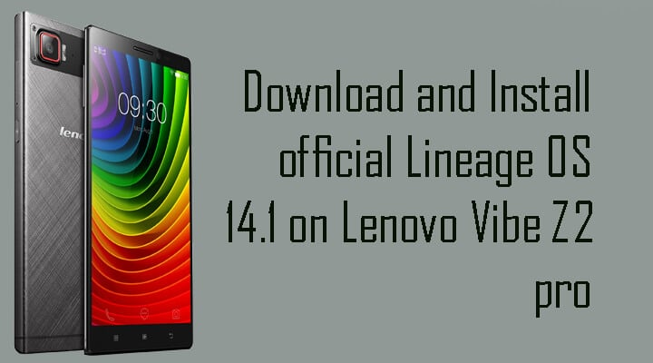 official Lineage OS 14.1 on Lenovo Vibe Z2 pro