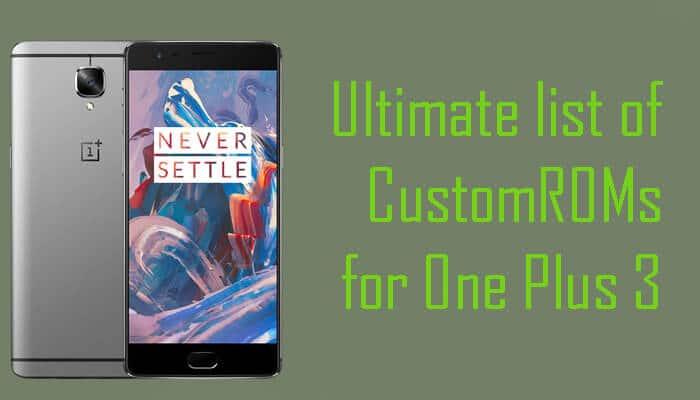 Best Custom ROMs for One Plus 3