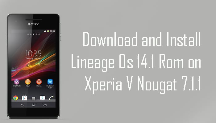 Lineage Os 14.1 Rom on Xperia V