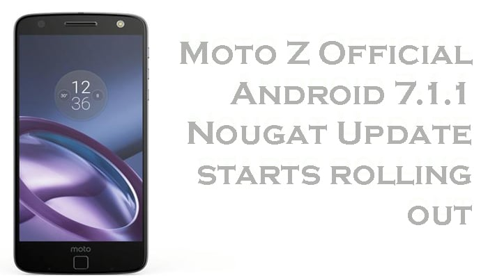Moto Z Official Android 7.1.1 Nougat Update