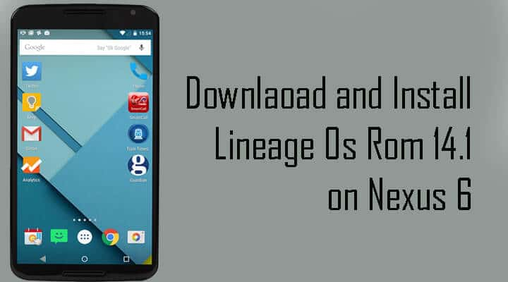Lineage Os Rom 14.1 on Nexus 6