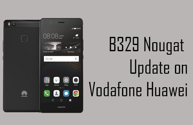 B329 Nougat Update on Vodafone Huawei P9 Lite