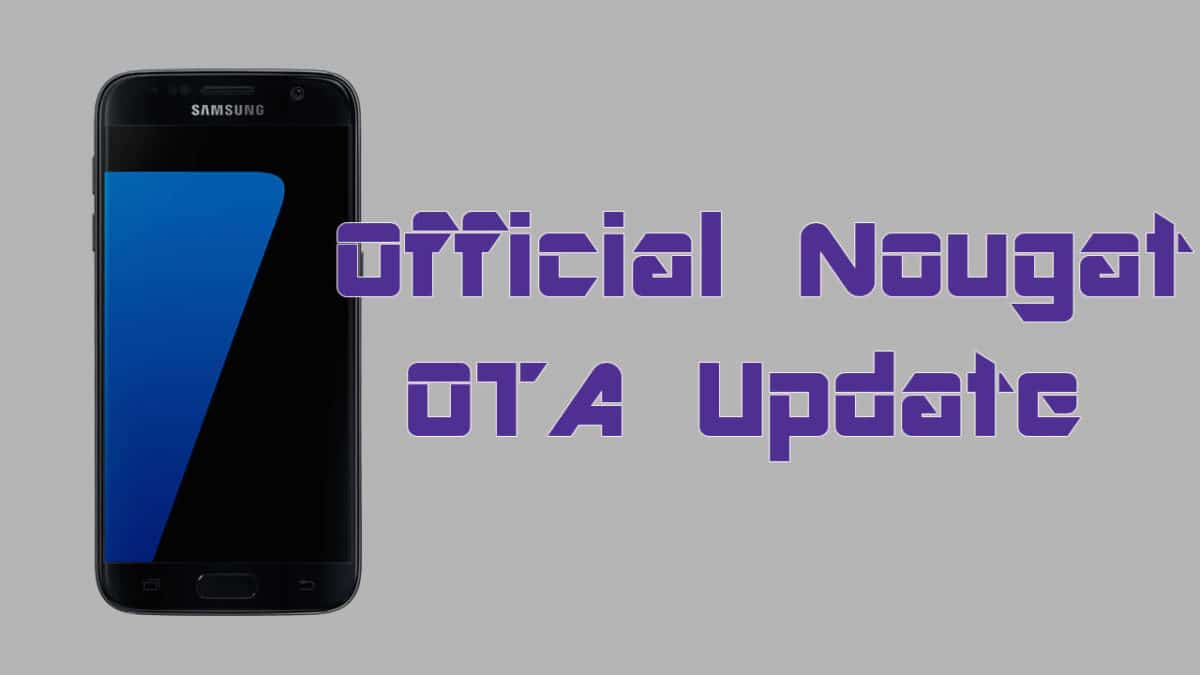Download and Install Verizon Galaxy S7/S7 Edge Nougat OTA Update (G930V/G935V)