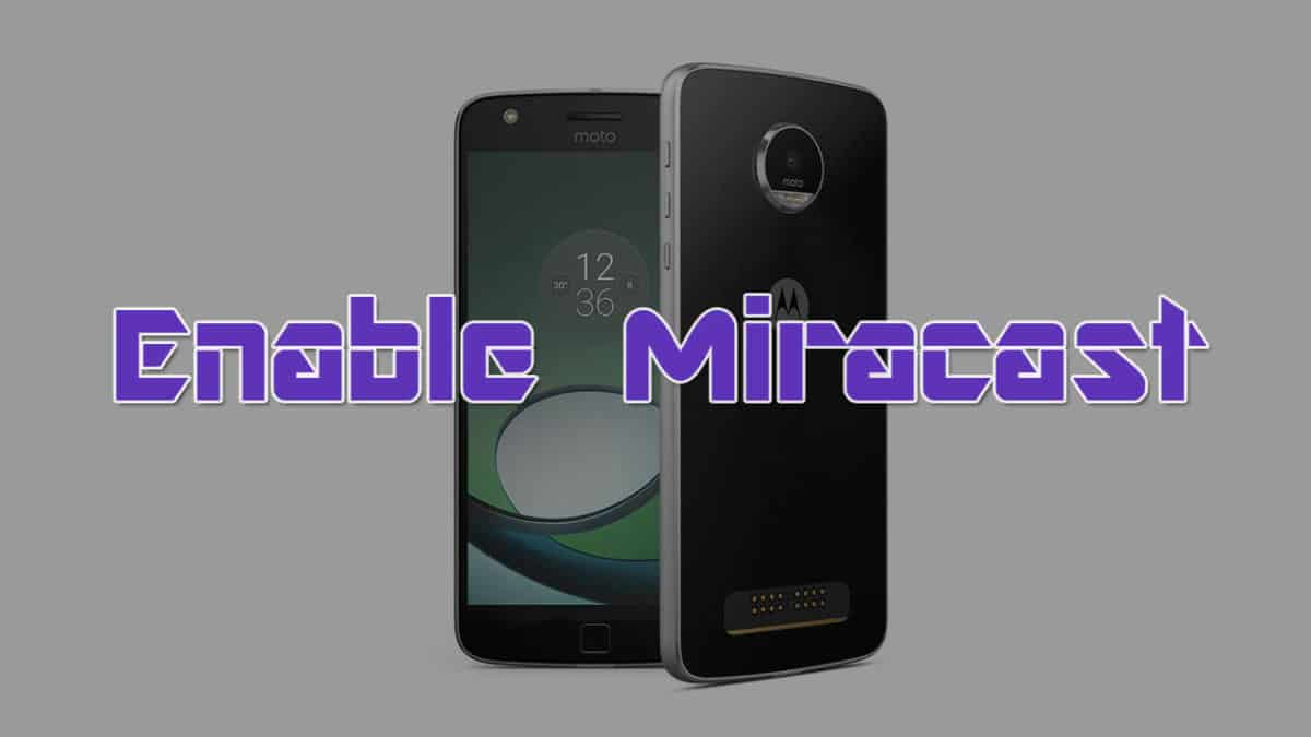 How To Enable Miracast on Moto Z Play