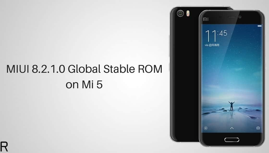 MIUI 8.2.1.0 Global Stable ROM on Mi 5