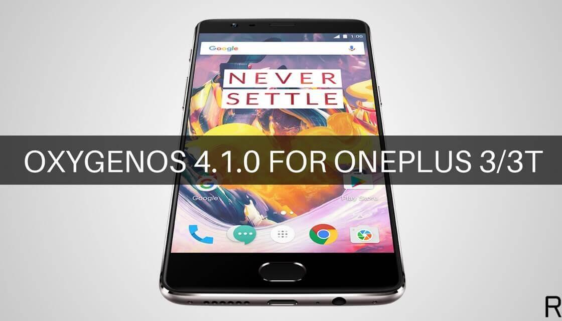 OXYGENOS 4.1.0 FOR ONEPLUS 3