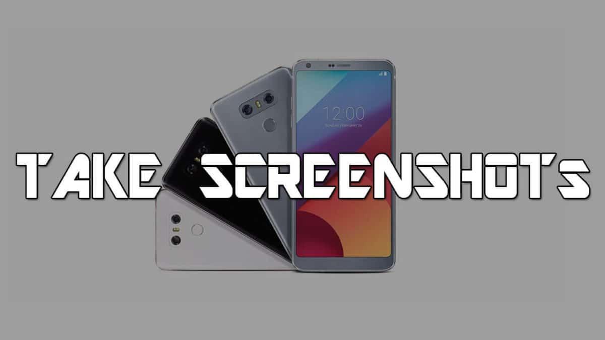 Take Screenshots On LG G6