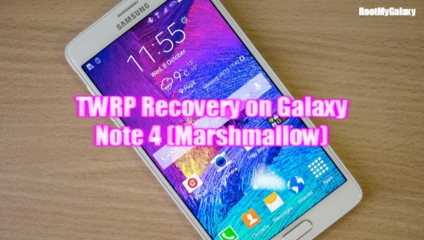 TWRP Recovery For Galaxy Note 4 Marshmallow
