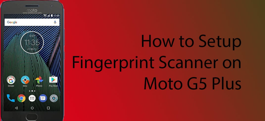Setup fingerprint scanner on Moto G5/G5 Plus.