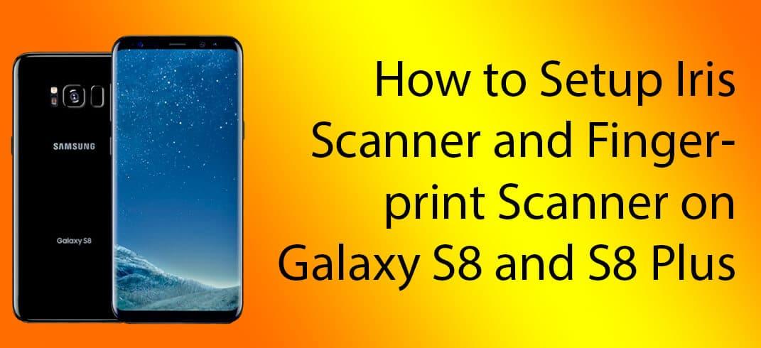 Setup iris and fingerprint scanner on galaxy S8