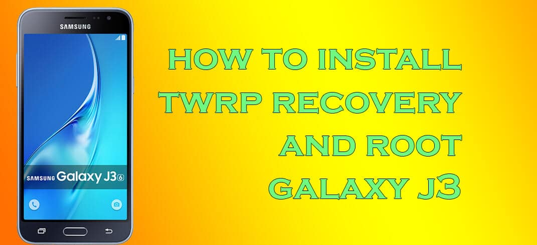 Install TWRP and Root Galaxy J3 Emerge J327P