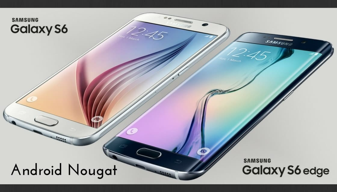 Android Nougat on Indian Galaxy S6 and S6 Edge