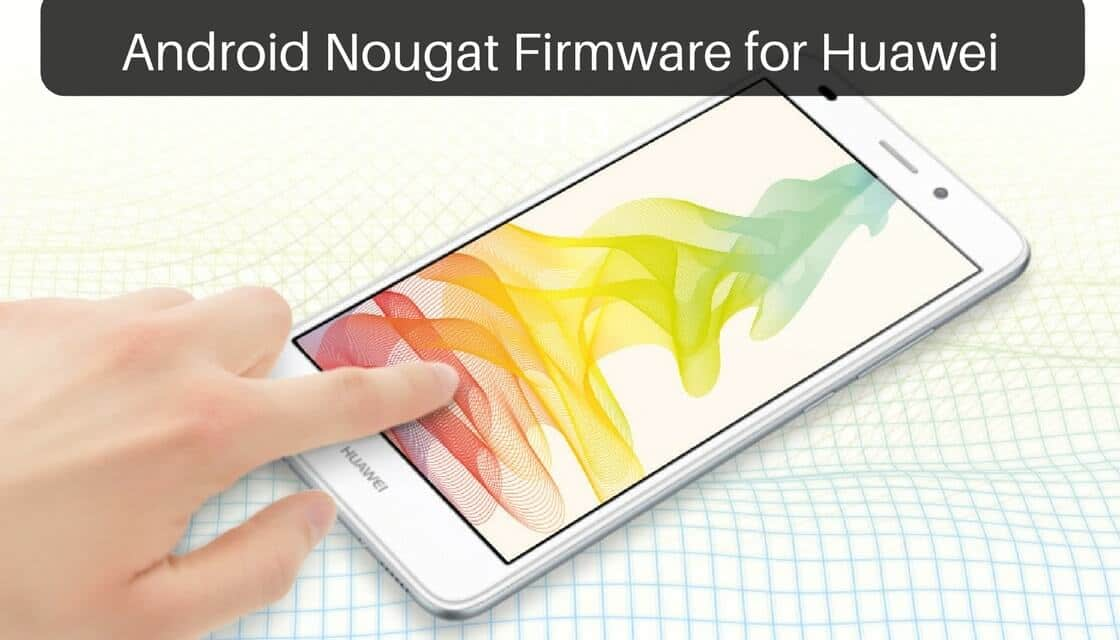 Nougat Firmware on Huawei GT3