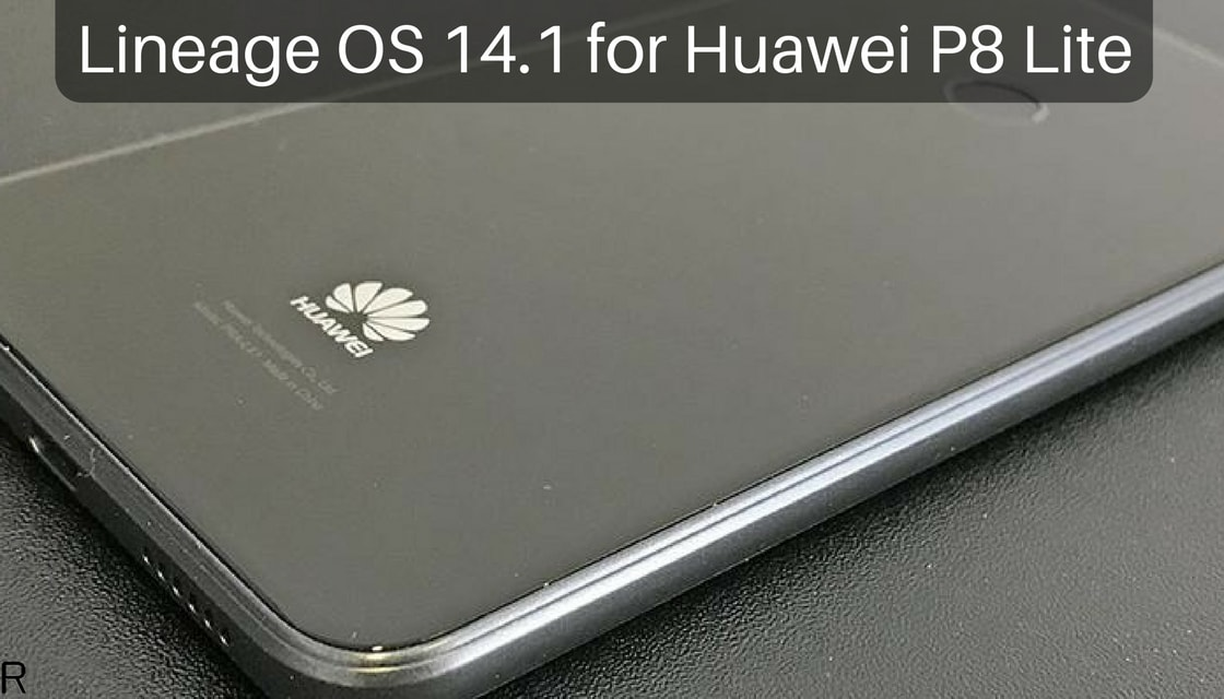 Lineage OS 14.1 on Huawei P8 Lite