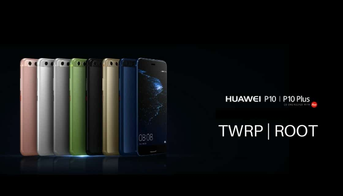 TWRP Recovery and Root on Huawei P10/P10 Plus