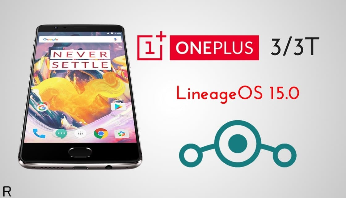 Install LineageOS 15 On OnePlus 3/3T