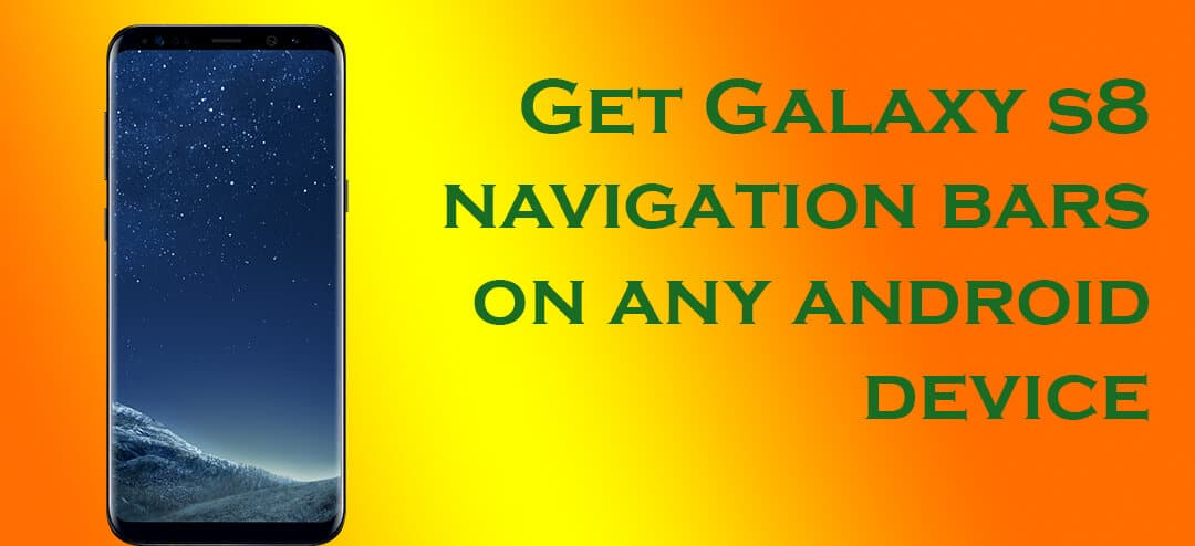 Galaxy S8 Navigation Bar on any Android device