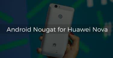 B350 Nougat on Huawei Nova