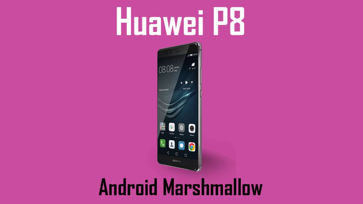 Download Huawei P8 B390 Marshmallow Firmware Update